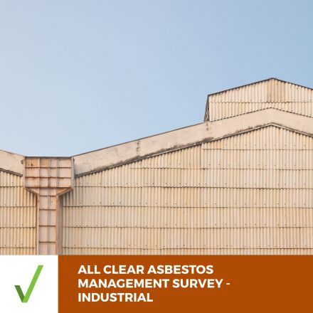 ALL CLEAR ASBESTOS SURVEY – INDUSTRIAL –  Management Survey Report Within 5 Business Days
